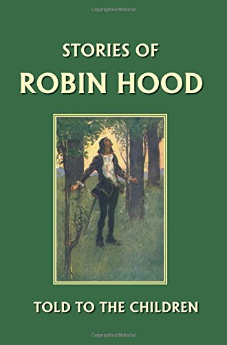 Stories of Robin Hood Told to the Children (Yesterday's Classics)