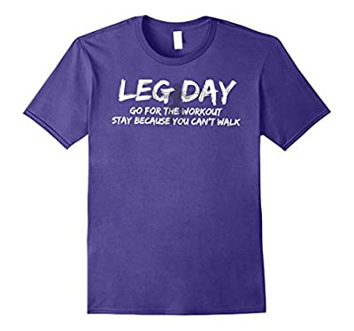 Leg Day Go For The Workout Bodybuilding Shirt