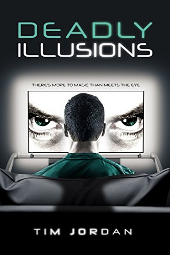 Deadly Illusions: There's More To Magic Than Meets The Eye by [Jordan, Tim]