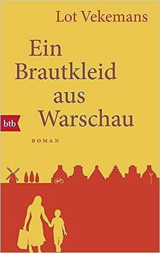 Ein Brautkleid aus Warschau: Lot Vekemans: 9783442715091: Amazon.com ...