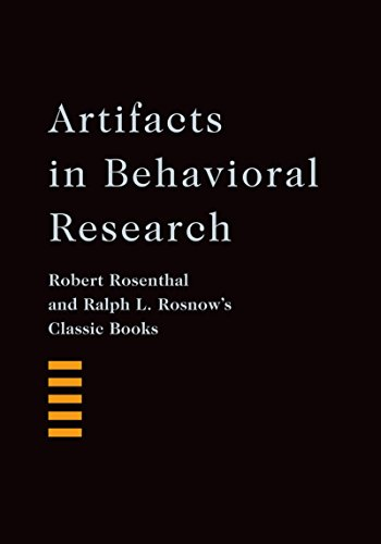 Download Artifacts in Behavioral Research: Robert Rosenthal and Ralph L. Rosnow's Classic Books Pdf