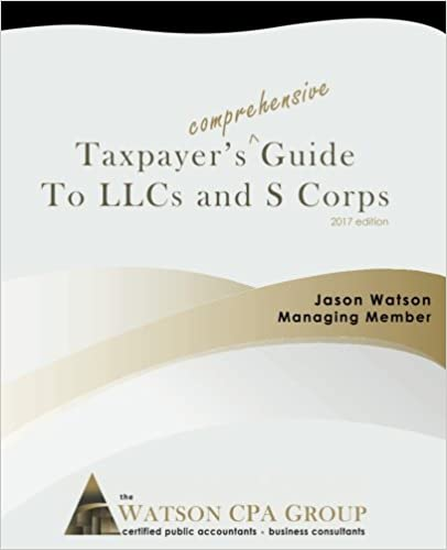 Taxpayer's Comprehensive Guide to LLCs and S Corps