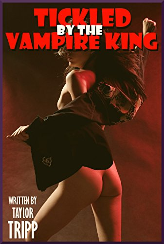 Tickled by the Vampire King (Bound and Tormented by the Dark