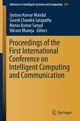 Proceedings of the First International Conference on Intelligent Computing and Communication (Advances in Intelligent Sy