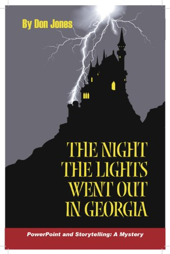 The Night the Lights Went Out in Georgia (The Art and Practice of Storytelling Book 1)