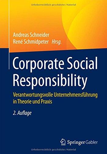 Corporate Social Responsibility: Verantwortungsvolle Unternehmensführung in Theorie und Praxis Taschenbuch – 20. Februar 2015 Andreas Schneider René Schmidpeter Springer Gabler 3662434822