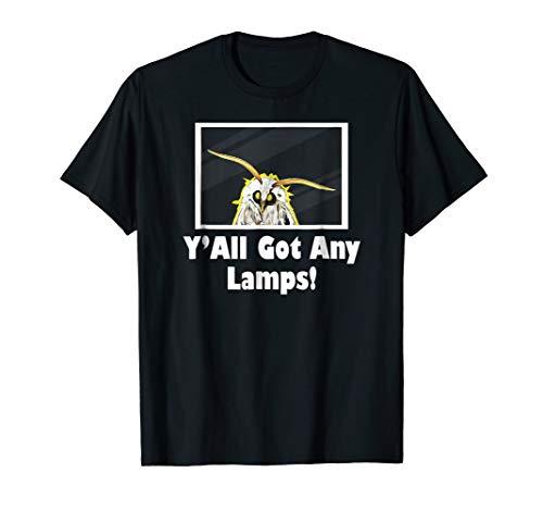 Y'all got any lamps! Funny Moth Meme Shirt, Moth Lamp Tee