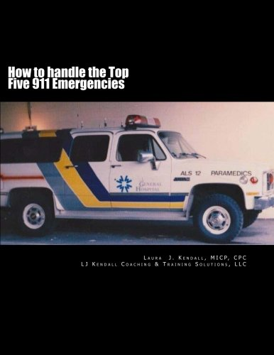 Download How to handle the Top Five 911 Emergencies PDF