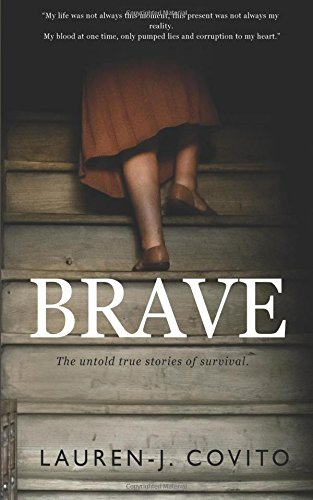 Brave: The Untold True Stories of Bravery and Survival
