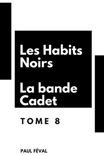 Les Habits Noirs – Tome 8 : La Bande Cadet