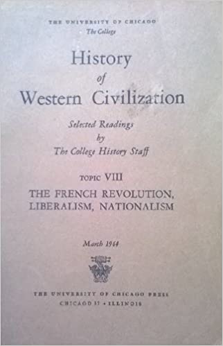 Mobi-Bücher zum Herunterladen The French Revolution, Liberalism, Nationalism (History of Western Civilization: Selected Readings by the College History Staff, Topic VIII) B000EGZ8N4 PDF PDB CHM