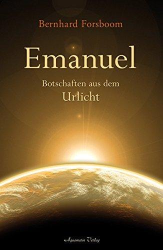 Emanuel: Botschaften aus dem Urlicht