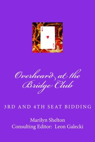 dge Club: Third and fourth seat bidding;   psychs, light openers, reverse drury, and strategy for passed hand bidding (Volume 2) ()