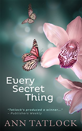 Every Secret Thing by [Tatlock, Ann]