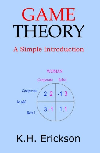 Game Theory: A Simple Introduction ebook