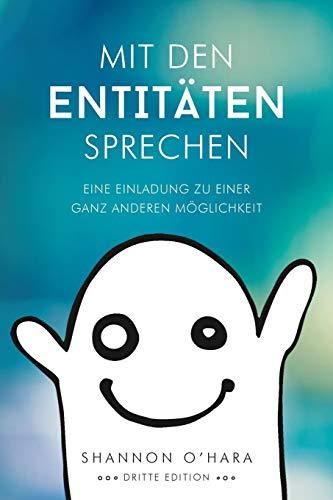 Mit Den Entitäten Sprechen - Talk to the Entities - German  [O\'Hara, Shannon] (Tapa Blanda)