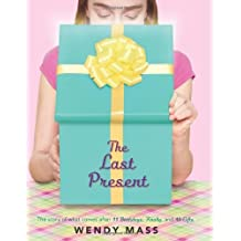 The Last Present (Willow Falls) by Wendy Mass (2013-09-24)
