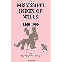 Mississippi Index of Wills, 1800-1900