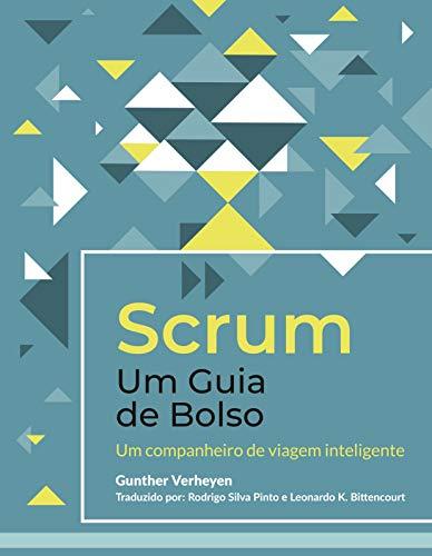 Scrum - Um Guia de Bolso: Um companheiro de viagem inteligente
