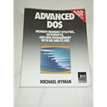 Advanced Disc Operating System: Memory Resident Utilities, Interrupts and Disc Management with M.S.and P.C.-DOS