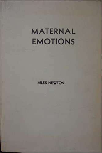 -addsbfdcmMATERNAL EMOTIONS: A Study of Women's Feelings Toward Menstruation, Pregnancy, Childbirth,