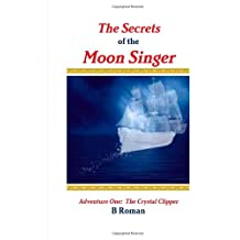 The Secrets of the Moon Singer