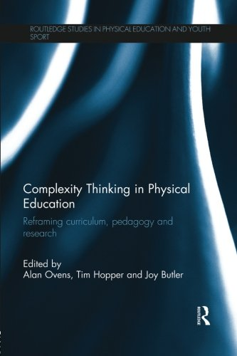Convolution Thinking in Physical Education: Reframing Curriculum, Pedagogy and Research (Routledge Studies in Physical Education and Youth Enjoyment)