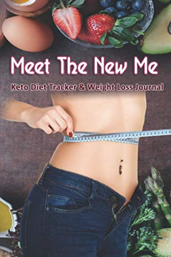 Meet The New Me: Keto Diet Tracker & Weight Loss Journal: 28 day Keto food and exercise workbook includes meal planners |shopping lists | mood trackers and blank recipe pages
