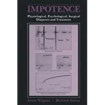Impotence:Physiological, Psychological, and Surgical Diagnosis and Treatment
