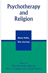 Psychotherapy and Religion: Many Paths, One Journey by Claude Barbre (2005-03-28) Hardcover