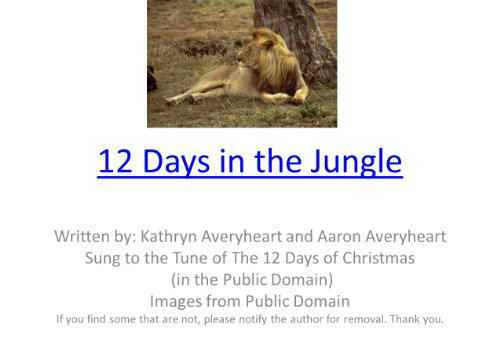 12 Days in the Jungle (Easy Readers; Songs into Books for Pre Pre K Book 1) (K Songs For Pre Christmas)