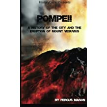 Pompeii: A History of the City and the Eruption of Mount Vesuvius
