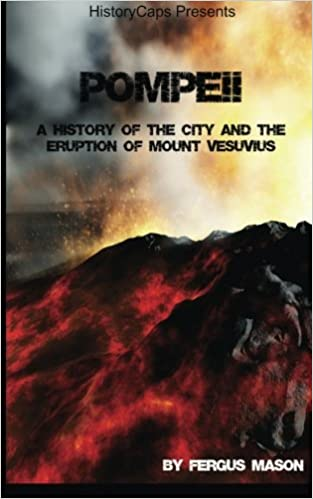Pompeii A History Of The City And The Eruption Of Mount Vesuvius