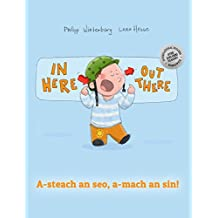 In here, out there! A-steach an seo, a-mach an sin!: Children's Picture Book English-Scottish Gaelic (Bilingual Edition/Dual Language)