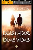 Dois Lados, Duas Vidas (Alameda dos Pesadelos Livro 2)