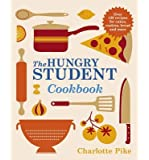 [(The Hungry Student Cookbook)] [ By (author) Charlotte Pike ] [August, 2013]