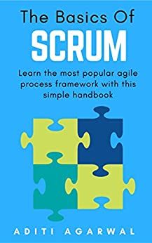 Download for free The Basics of SCRUM: A Simple Handbook to the Most Popular Agile Scrum Framework