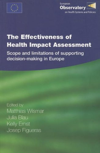Download The Effectiveness of Health Impact Assessment: Scope and Limitations of Supporting Decision-making in Europe (A EURO Publication) pdf epub