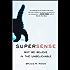 SuperSense: How the Developing Brain Creates Supernatural Beliefs