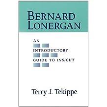 Bernard Lonergan: An Introductory Guide to Insight