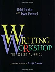 Writing Workshop: The Essential Guide