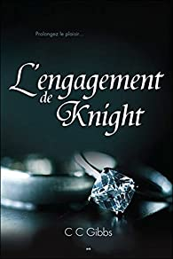 Tout ou rien,tome 3 : L'engagement de Knight par Susan Johnson