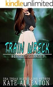 Train Wreck (Bennett Dynasty Book 6)
