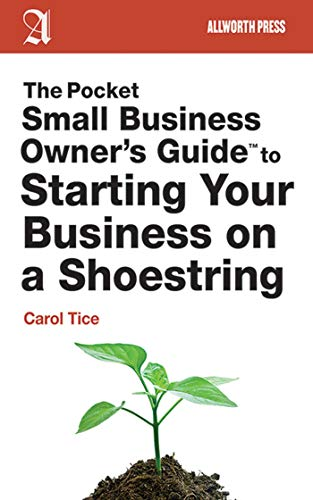 The Pocket Small Business Owner's Guide to Starting Your Business on a Shoestring (Pocket Small Business Owner's Guides)