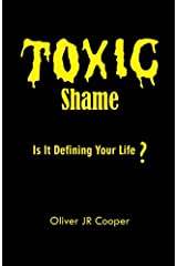 Toxic Shame: Is It Defining Your Life? Paperback