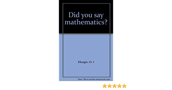 Did You Say Mathematics?