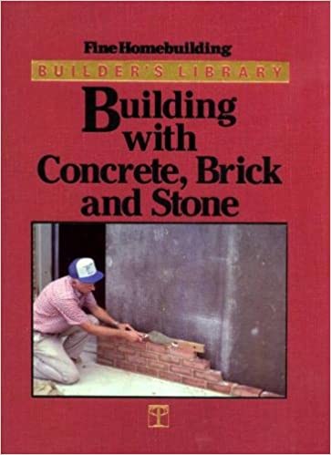 Building With Concrete, Brick and Stone (Builder's Library)