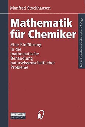 Mathematik für Chemiker. Eine Einführung in die mathematische Behandlung naturwissenschaftlicher Probleme