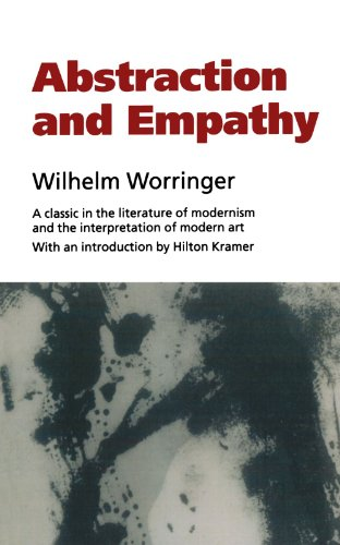 Abstraction and Empathy: A Contribution to the Psychology of Style (Elephant Paperbacks)