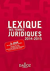 Lexique des Termes Juridiques 2014/2015 (Lexiques)